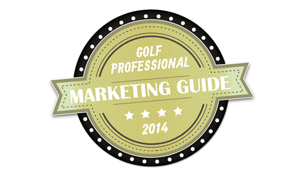 The Golf Professional's Guide To Effective Marketing